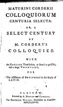 Maturini Corderii Colloquiorum centuria selecta ... With an English translation ... and a large vocabulary, etc. [With two prefaces, that to the edition of 1746 signed: J. M., and that to the edition of 1748 signed: R. A.]