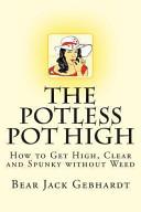 The Potless Pot High