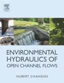 Environmental Hydraulics of Open Channel Flows
