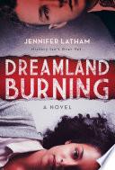 """""""Dreamland Burning"""" by Jennifer Latham"""