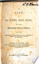 The Life of Dr. Elisha Kent Kane, and of Other Distinguished Explorers