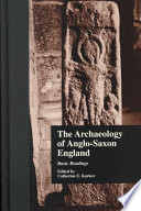 The Archaeology of Anglo-Saxon England