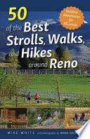 50 of the Best Strolls  Walks  and Hikes around Reno