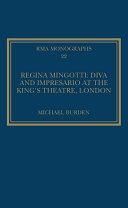Regina Mingotti  Diva and Impresario at the King s Theatre  London