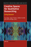 Creative Spaces for Qualitative Researching  Living Research