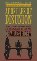 Apostles of Disunion: Southern Secession Commissioners and the ...