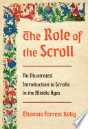 The Role of the Scroll  An Illustrated Introduction to Scrolls in the Middle Ages Book PDF