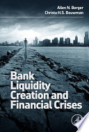Bank Liquidity Creation and Financial Crises Book