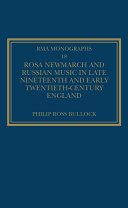 Rosa Newmarch and Russian Music in Late Nineteenth and Early Twentieth Century England