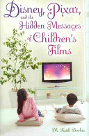 Disney, Pixar, and the Hidden Messages of Children's Films