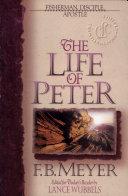 The Life of Peter: Fisherman, Disciple, Apostle