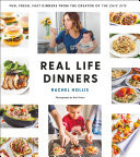 """Real Life Dinners: Fun, Fresh, Fast Dinners from the Creator of The Chic Site"" by Rachel Hollis"