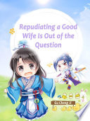 Repudiating a Good Wife Is Out of the Question Book