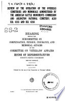 Review of the Operation of the Overseas Cemeteries and Memorials Administered by the American Battle Monuments Commission and Arlington National Cemetery  Also H R 6355 and H R  6356