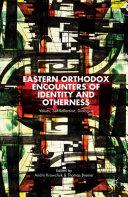 Eastern Orthodox Encounters of Identity and Otherness Pdf/ePub eBook
