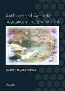 Antibiotics and Antibiotic Resistance in the Environment