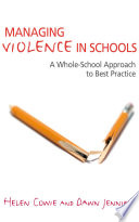 Managing Violence in Schools  : A Whole-School Approach to Best Practice