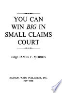 You Can Win Big in Small Claims Court
