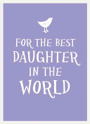 For the Best Daughter in the World