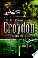 Foul Deeds Suspicious Deaths In Croydon