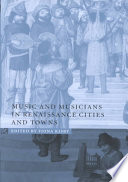 Music and Musicians in Renaissance Cities and Towns
