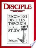 Disciple I Becoming Disciples Through Bible Study Teacher Helps Book