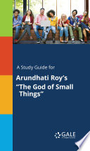 A Study Guide for Arundhati Roy s  The God of Small Things