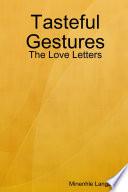 Tasteful Gestures  The Love Letters