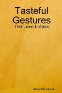 Tasteful Gestures: The Love Letters