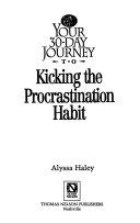 Your 30 Day Journey to Kicking the Procrastination Habit