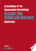 Proceedings of the Seventeenth International Machine Tool Design   Research Conference