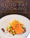 Good Fat Cooking Book