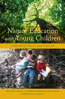 Nature Education with Young Children: Integrating Inquiry ...