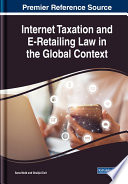 Internet Taxation and E Retailing Law in the Global Context Book