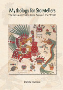 Mythology for Storytellers  Themes and Tales from Around the World