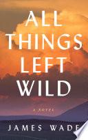 All Things Left Wild Pdf/ePub eBook