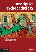 Descriptive Psychopathology
