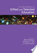 """The SAGE Handbook of Gifted and Talented Education"" by Belle Wallace, Dorothy A. Sisk, John Senior"