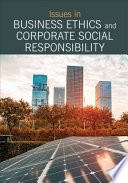Issues in Business Ethics and Corporate Social Responsibility