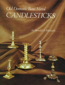 Old Domestic Base metal Candlesticks from the 13th to 19th Century