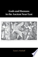 Gods and Humans in the Ancient Near East Book