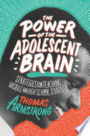 The Power of the Adolescent Brain