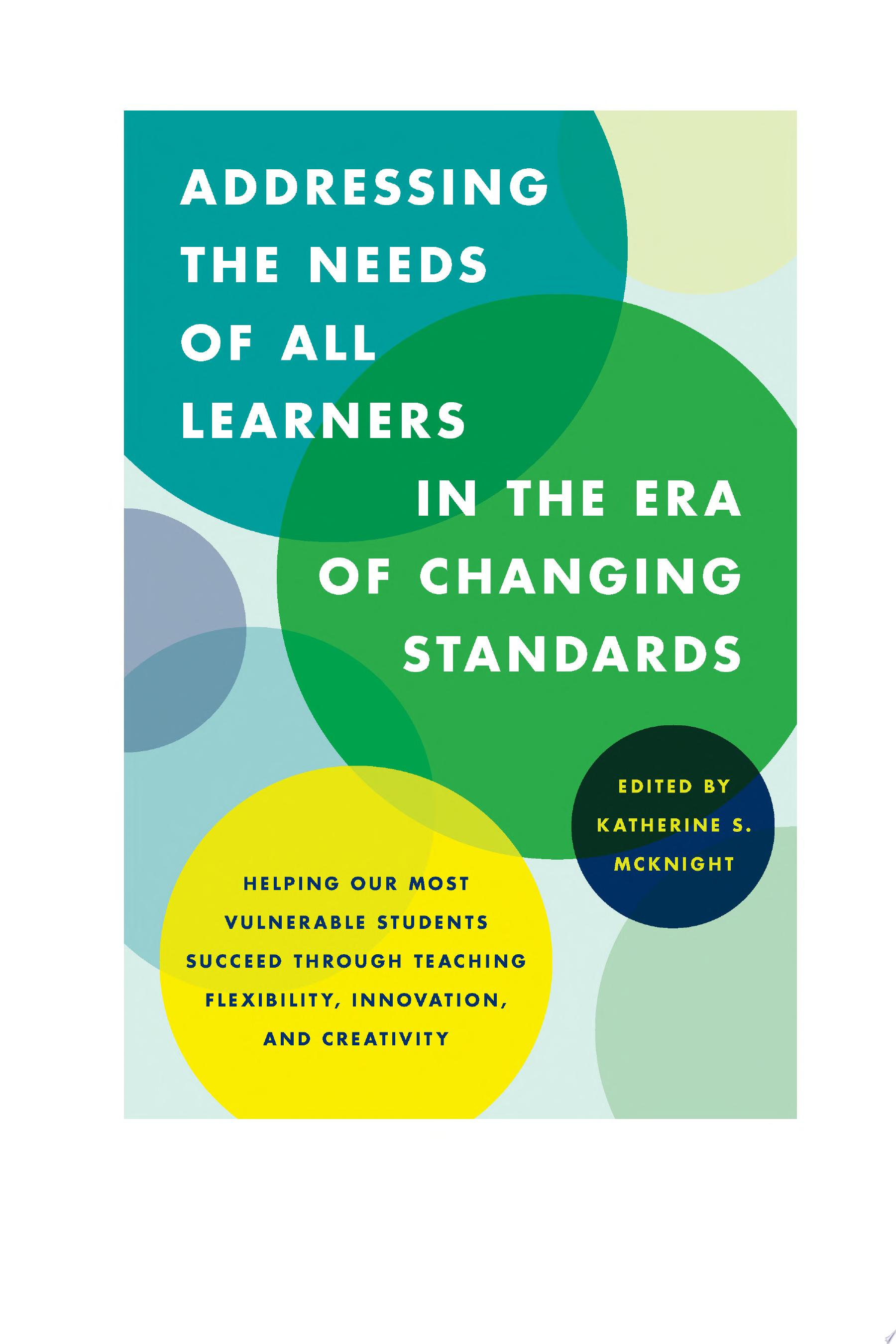 Addressing the Needs of All Learners in the Era of Changing Standards
