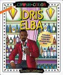 Crush and Color  Idris Elba