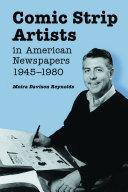 Comic Strip Artists in American Newspapers  1945 1980