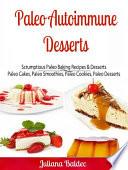 Paleo Autoimmune Desserts  Scrumptious Paleo Baking Recipes   Desserts Book