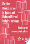 Materials Characterization by Dynamic and Modulated Thermal Analytical Techniques by Alan T. Riga,Lawrence Judovits PDF
