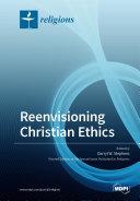 Reenvisioning Christian Ethics