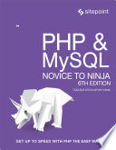 PHP & MySQL: Novice to Ninja  : Get Up to Speed With PHP the Easy Way