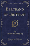 Bertrand of Brittany (Classic Reprint)